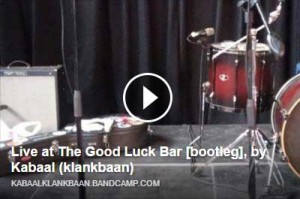 Kabaal klankbaan Live at the Good Luck Bar bootleg